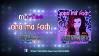 MARIOO - Ona ma Foch - Club Version ( MADMAX & DJ TEENS Remix)