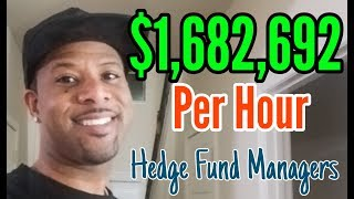 $1,682,692 PER HOUR, Hedge Fund Managers, #FASTMONEY