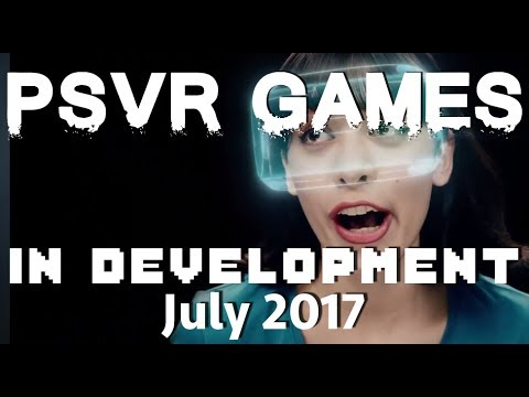 In development for PSVR  - July 2017