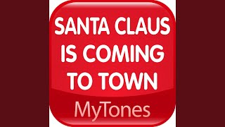 Santa Claus Is Coming To Town Christmas Ringtone