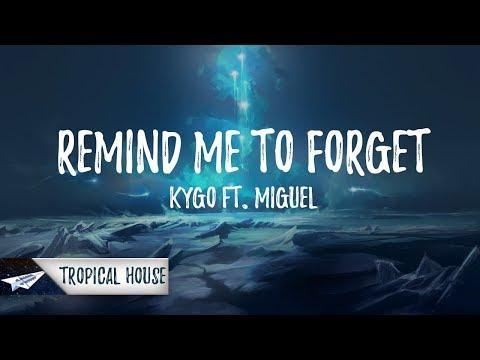 Kygo - Remind Me To Forget (Lyrics / Lyric Video) ft. Miguel