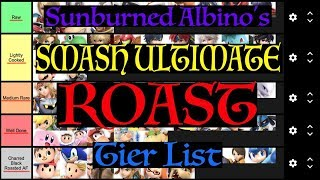 Sunburned Albino's Smash Ultimate Tier List - Roast Edition