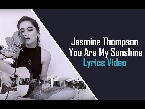 Jasmine Thompson - You Are My Sunshine (Lyrics Video)