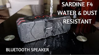Sardine F4 IP65 Water and Dust Resistant Bluetooth Speaker Review!