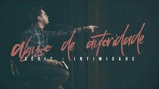 Abuso de autoridade | Deive Leonardo