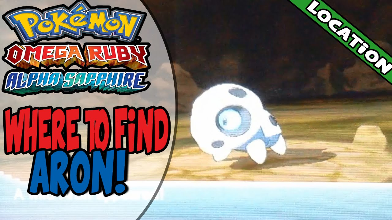 Where To Find Aron On Pokemon Omega Ruby Alpha Sapphire