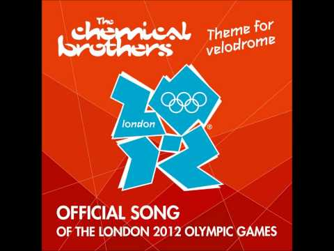 UK 2012 Olympic Games Official Song Theme For London Velodrome The Chemical Brothers