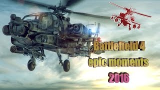 Battlefield 4 epic moments 2016