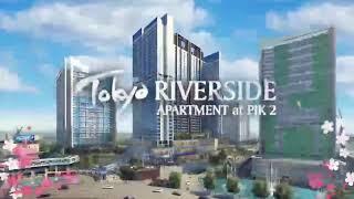 TOKYO RIVERSIDE   APARTEMEN PIK 2