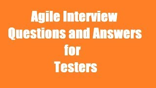 agile interview questions and answers for testers   Top 10   interviewque