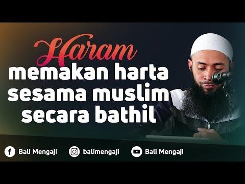 Haram Memakan Harta Sesama Muslim Secara Bathil - Ustadz Dr. Syafiq Riza Basalamah, MA