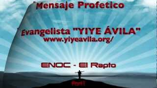YIYE ÁVILA - ENOC - El Rapto (Part1)