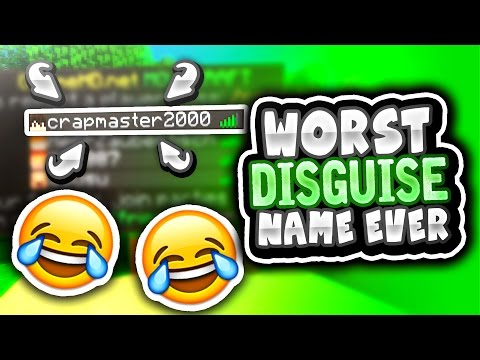 WORST DISGUISE NAME EVER!