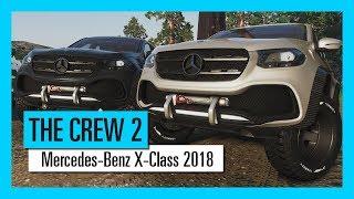 THE CREW 2 : Mercedes-Benz X-Class 2018  - Trailer de Gameplay [OFFICIEL] VOSTFR HD