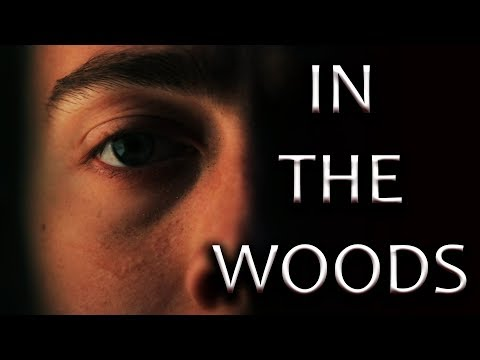 """IN THE WOODS"" - Horror Short Film - LCA Studios 2018"