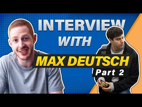 Interview with Super High Achiever & Obsessive Learner Max Deutsch - Pt. 2