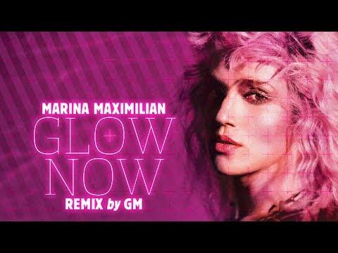 Marina Maximilian - Glow Now GM REMIX (Official Video) - מארינה מקסימיליאן