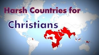 Top 10 Dangerous Countries for Christians