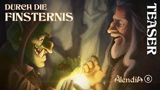 Âlendia #06: DURCH DIE FINSTERNIS - Teaser