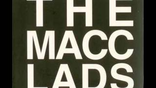Watch Macc Lads The Lads From Macc video