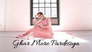 Ghar More Pardesiya Dance   Bollywood Kathak Fusion Choreography   Kalank