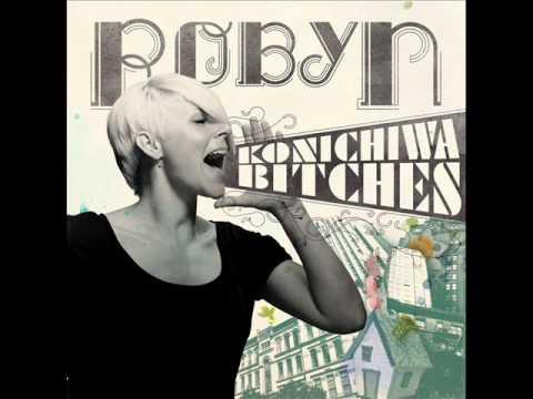 Robyn - Konichiwa Bitches ( Trentemoller Remix )