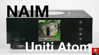 Naim Uniti Atom:  Future-Fi for Music First Audiophiles