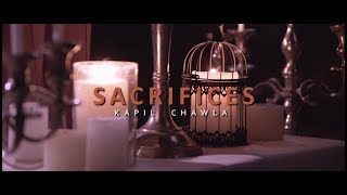 Sacrifices - Kapil Chawla | Official Video