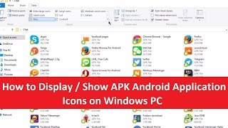 How to Display / Show APK Android Application Icons on Windows PC
