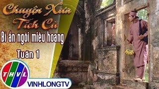 THVL   Chuyện xưa tích cũ – Bí ẩn ngôi miếu hoang: Tuần 1 - Trailer