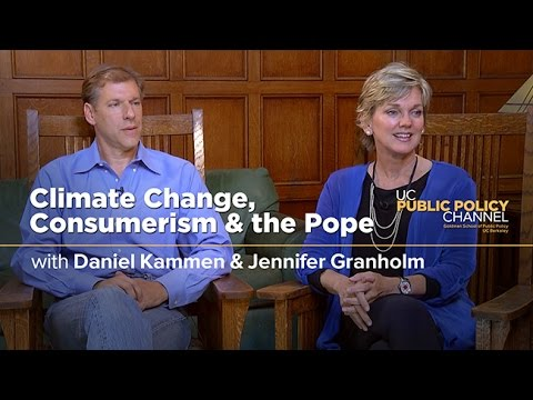 Climate Change, Consumerism, and the Pope with Daniel Kammen, Jennifer Granholm and Henry E. Brady