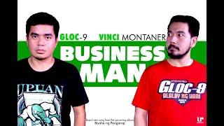 Gloc-9 ft. Vinci Montaner- Businessman (Official Song Preview)
