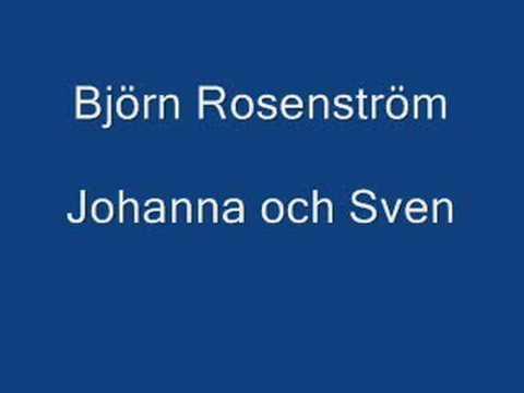 Bjorn Rosenstrom - Johanna Och Sven