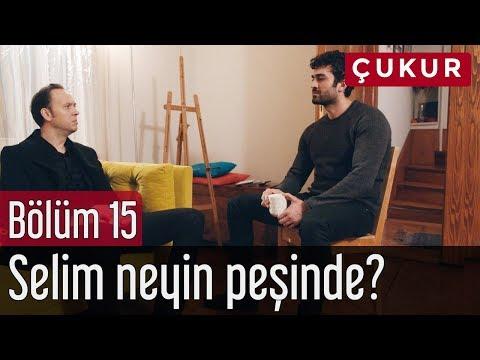Çukur 15. Bölüm - Selim Neyin Peşinde?