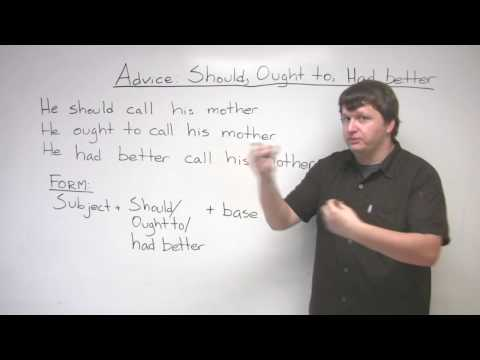 Grammar – Giving Advice – SHOULD, OUGHT TO, HAD BETTER