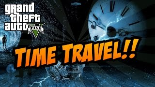 GTA 5: TIME TRAVEL!! HOW TO TIME TRAVEL IN GTA 5! THEORY!