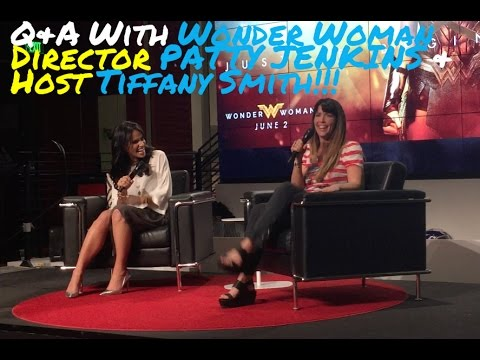 WONDER WOMAN -  Q&A With Director PATTY JENKINS & Host TIFFANY SMITH!!!
