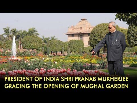 President of India Shri Pranab Mukherjee gracing the opening of Mughal Garden