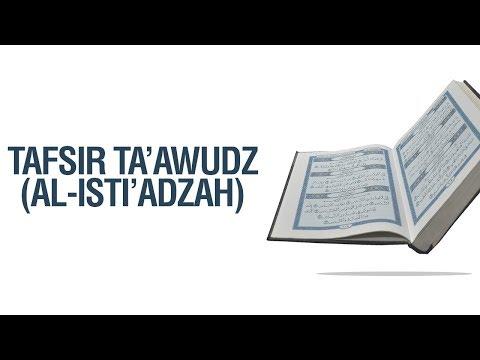 Tafsir Ta'awudz - Ustadz Khairullah Anwar Luthfi, Lc