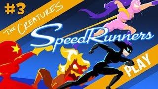 The Creatures Play SpeedRunners! (Part 3)
