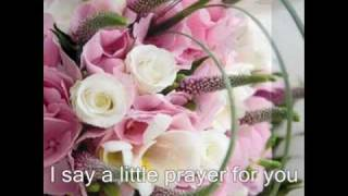 I Say A Little Prayer For You with Lyrics