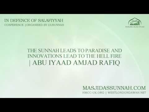 The Sunnah Leads to Paradise & Innovations Lead to the Hell Fire - Abu Iyaad Amjad Rafiq