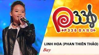 DỰ ÁN P336 | Linh Hoa (Phan Thiên Thảo) - Bay 🌠