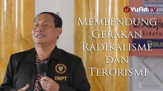 Kajian Umum : Membendung Gerakan Radikalisme dan Terorisme - Kombes Dr. Soubar Isman, SH., MH., MSC.
