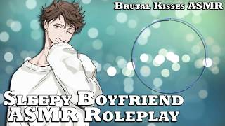 Sleepy Boyfriend ASMR Roleplay -?Distracting Chatter?