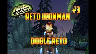 WORLD OF WARCRAFT Legion | DOBLE RETO - RETO IRONMAN - EPISODIO 3