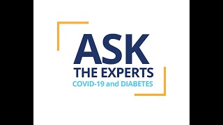 Questions & Answers about COVID-19 and Diabetes with Ask the Experts from Diabetes Canada – May 1