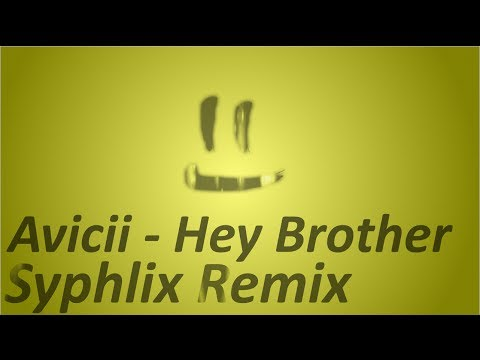 Avicii - Hey Brother (Syphlix Drum & Bass Remix)