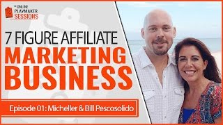 OPP01   Michelle & Bill Pescosolido   Core Activities to Building a 7 Figure Online Marketing Busine