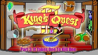 King's Quest III pt 3/6: It Takes One To Kill One
